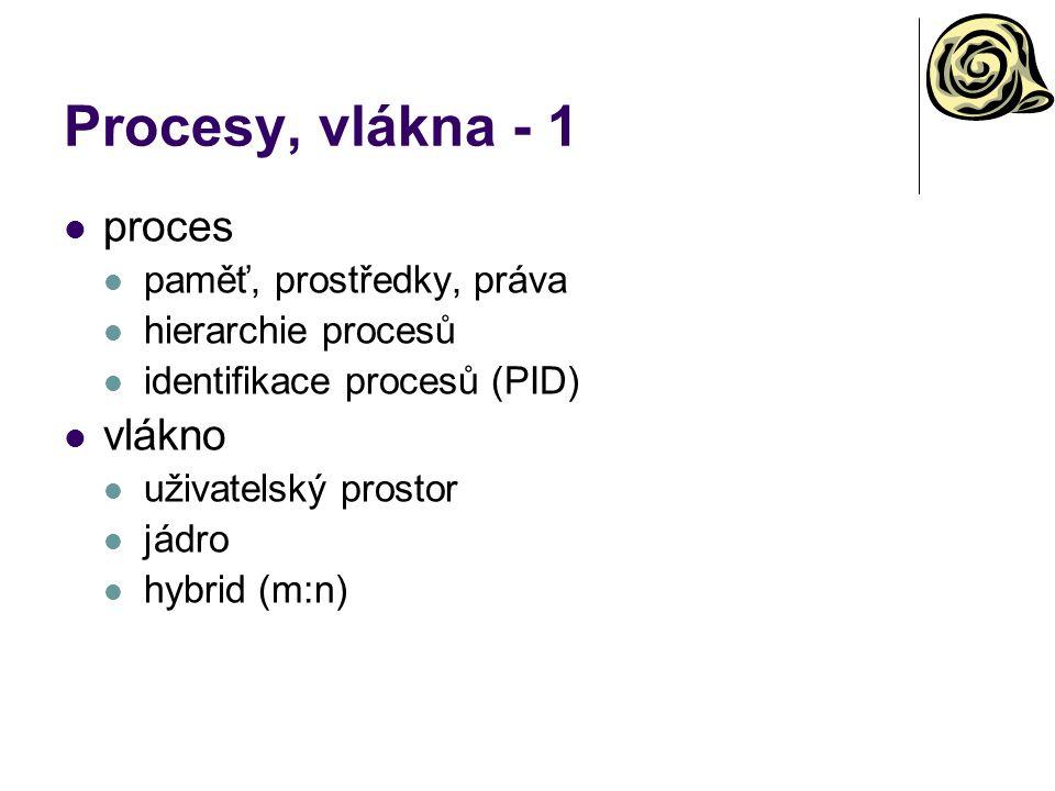 Procesy, vlákna - 1 proces vlákno paměť, prostředky, práva