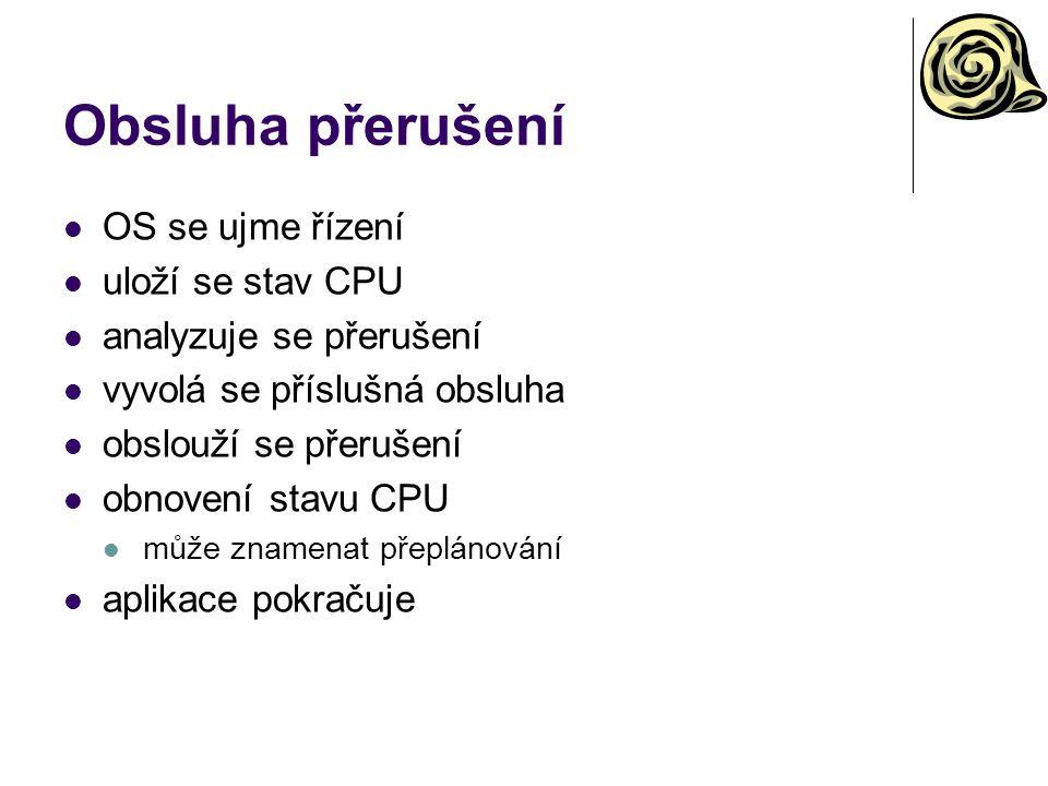 Obsluha přerušení OS se ujme řízení uloží se stav CPU
