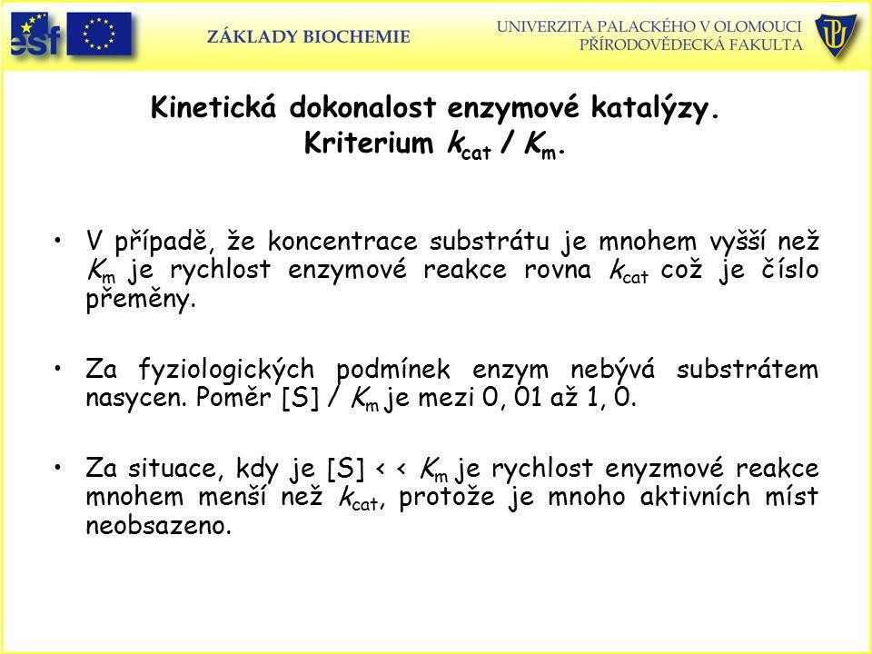 Kinetická dokonalost enzymové katalýzy. Kriterium kcat / Km.