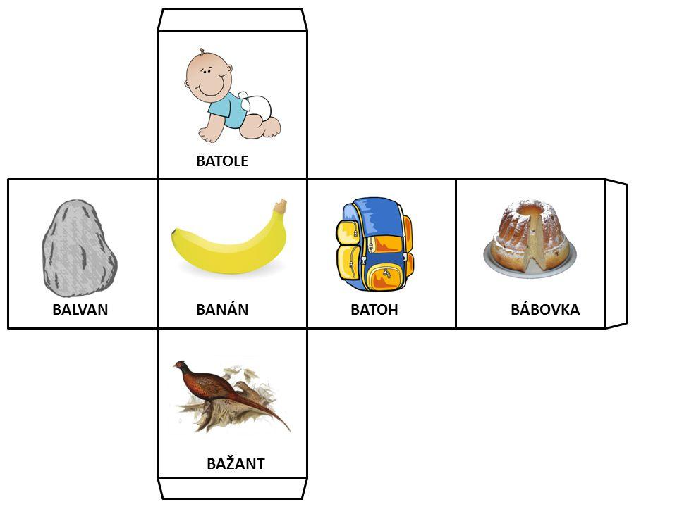 BATOLE BALVAN BANÁN BATOH BÁBOVKA BAŽANT
