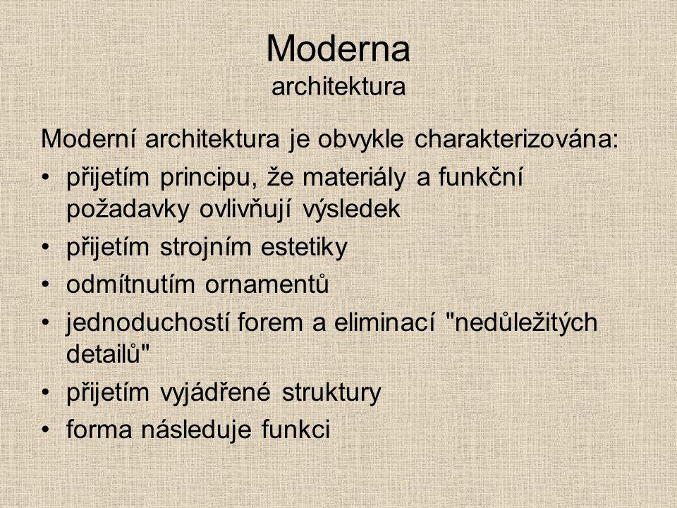Moderna architektura Moderní architektura je obvykle charakterizována: