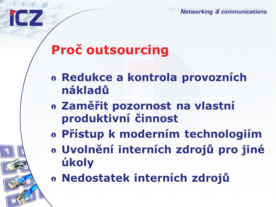 Proč outsourcing Redukce a kontrola provozních nákladů