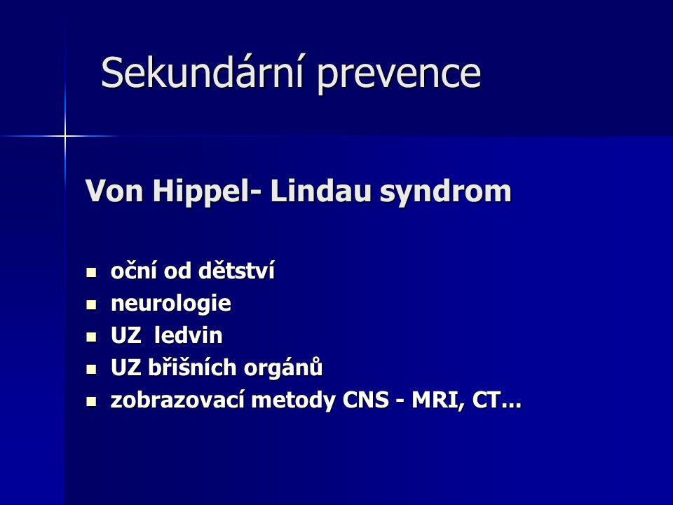 Sekundární prevence Von Hippel- Lindau syndrom oční od dětství