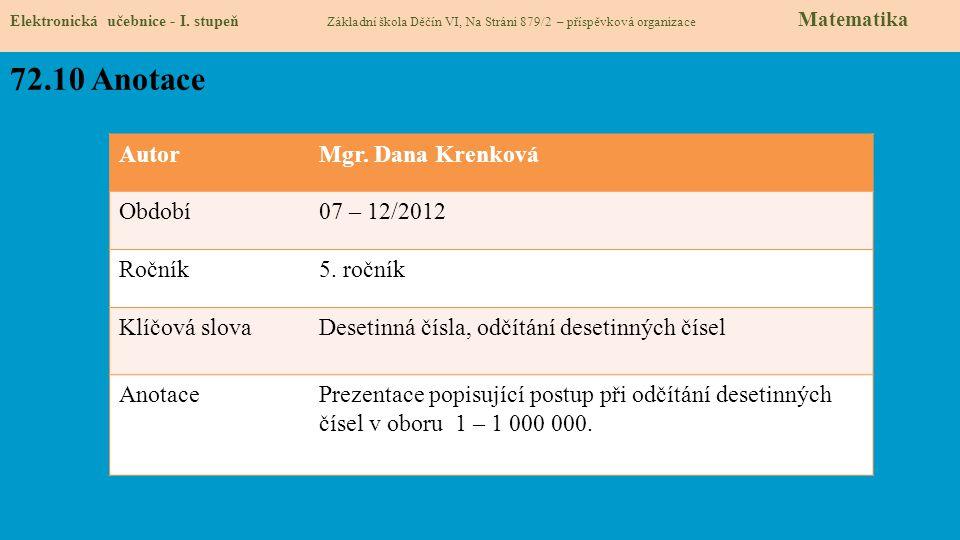 72.10 Anotace Autor Mgr. Dana Krenková Období 07 – 12/2012 Ročník