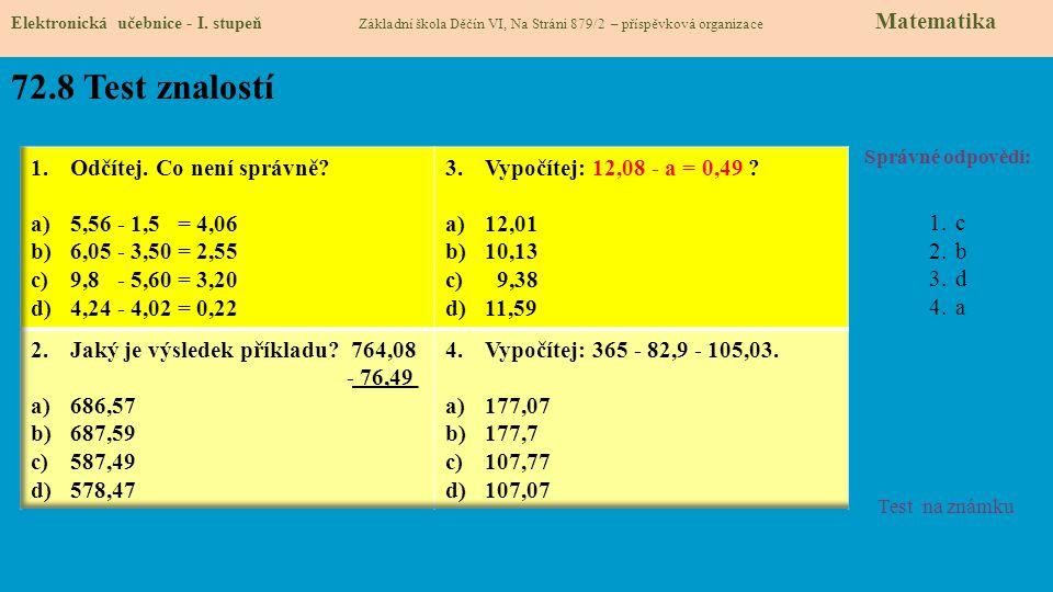 72.8 Test znalostí Odčítej. Co není správně 5,56 - 1,5 = 4,06