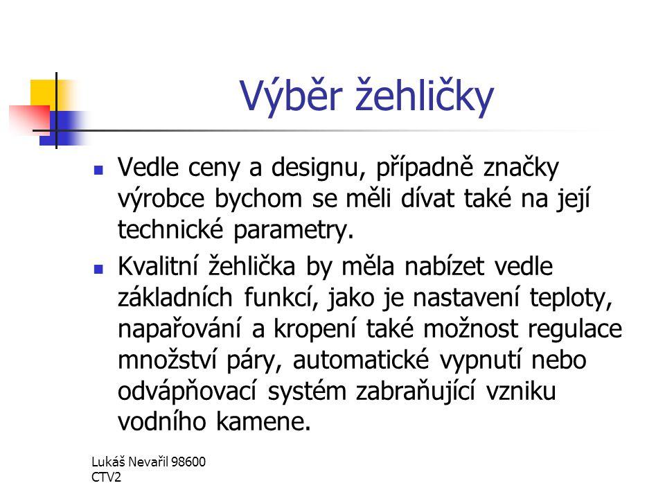 Výběr žehličky Vedle ceny a designu, případně značky výrobce bychom se měli dívat také na její technické parametry.