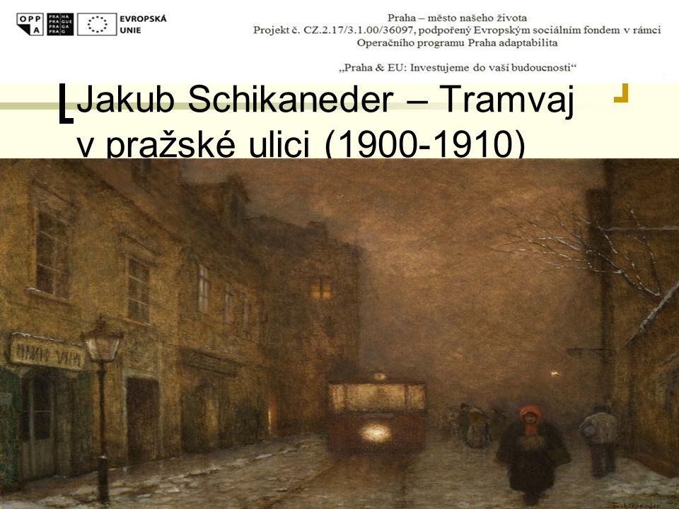 Jakub Schikaneder – Tramvaj v pražské ulici (1900-1910)