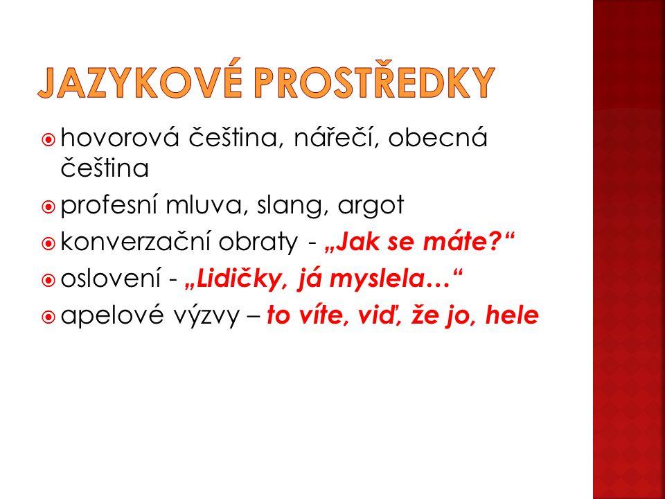 Jazykové prostředky hovorová čeština, nářečí, obecná čeština