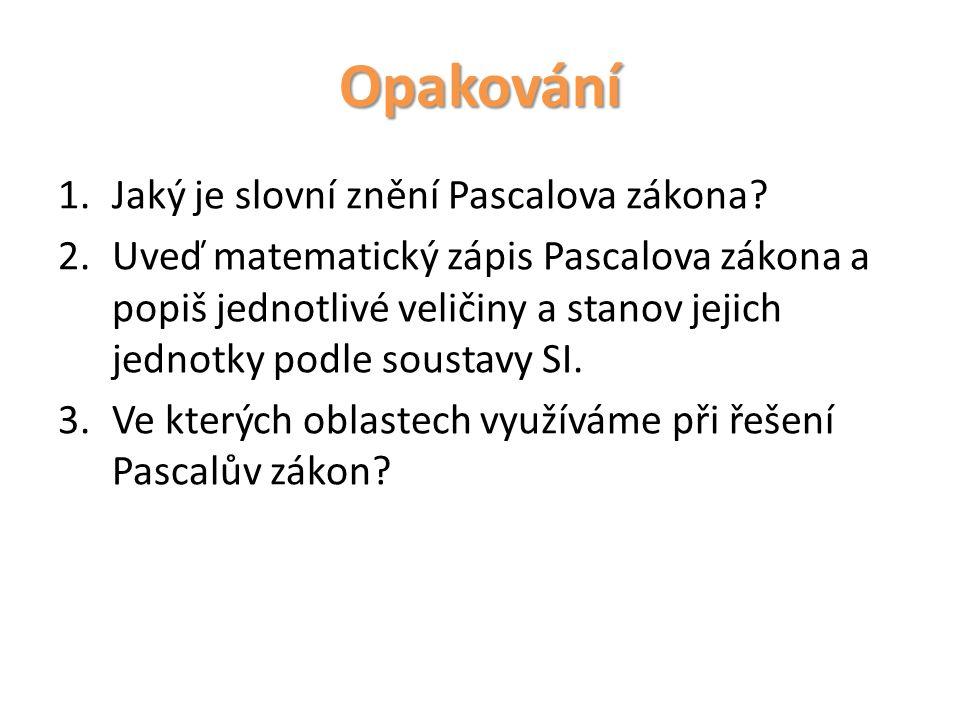 Opakování Jaký je slovní znění Pascalova zákona