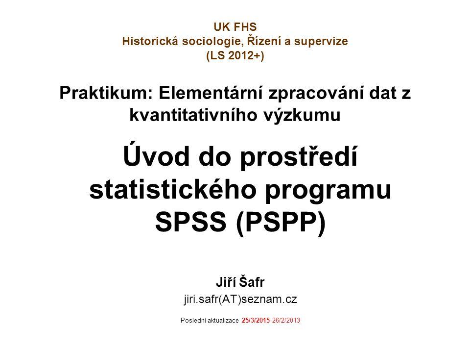 Praktikum: Elementární zpracování dat z kvantitativního výzkumu