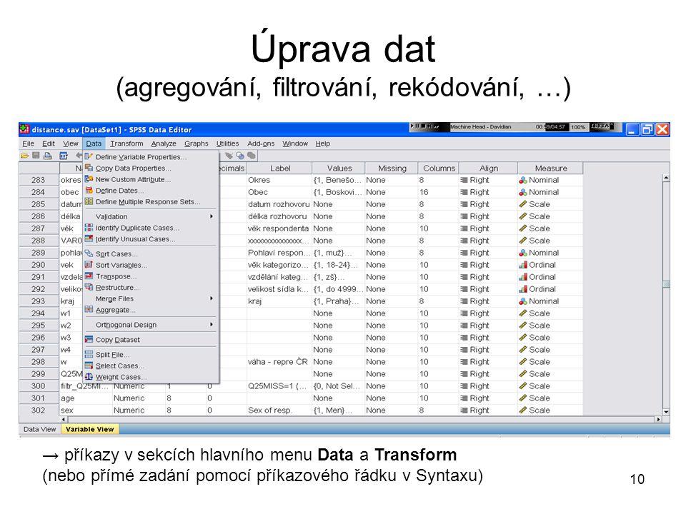Úprava dat (agregování, filtrování, rekódování, …)