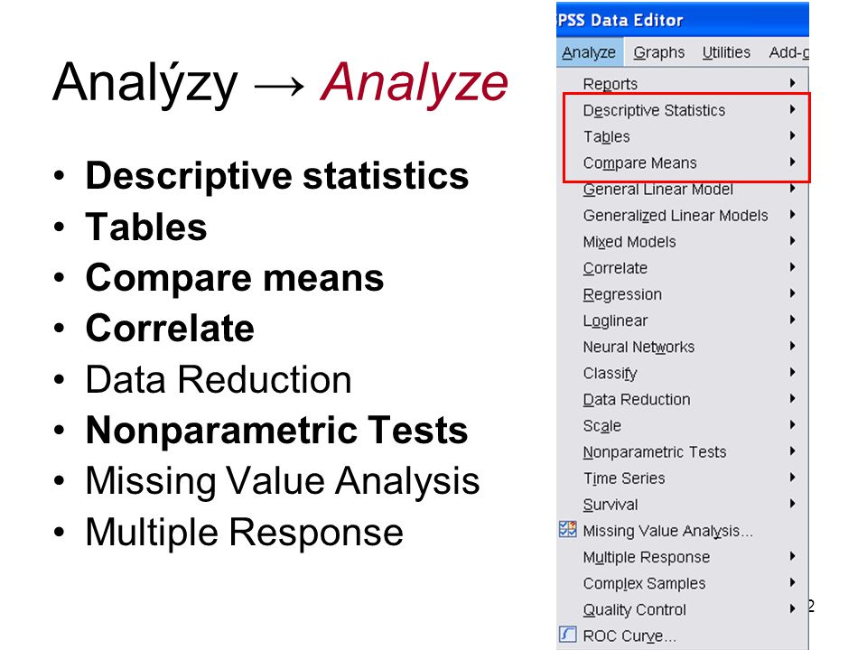 Analýzy → Analyze Descriptive statistics Tables Compare means