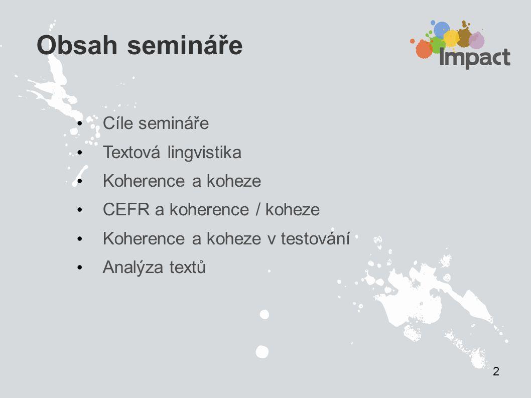 Obsah semináře Cíle semináře Textová lingvistika Koherence a koheze
