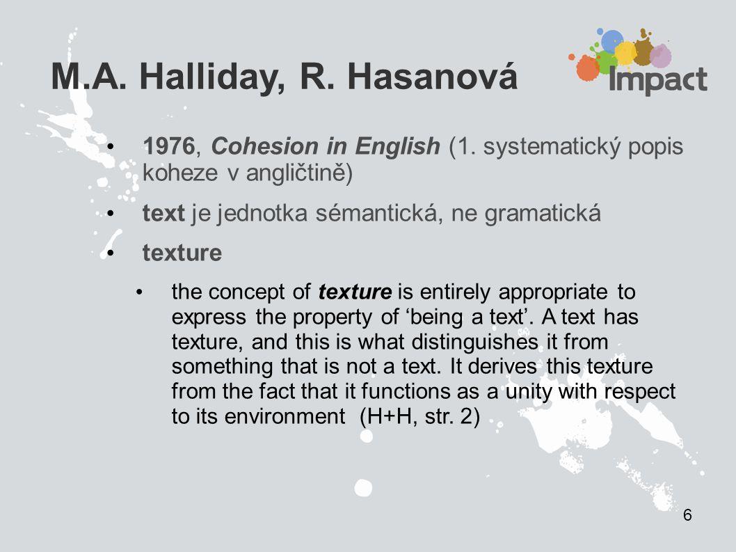 6 M.A. Halliday, R. Hasanová. 1976, Cohesion in English (1. systematický popis koheze v angličtině)