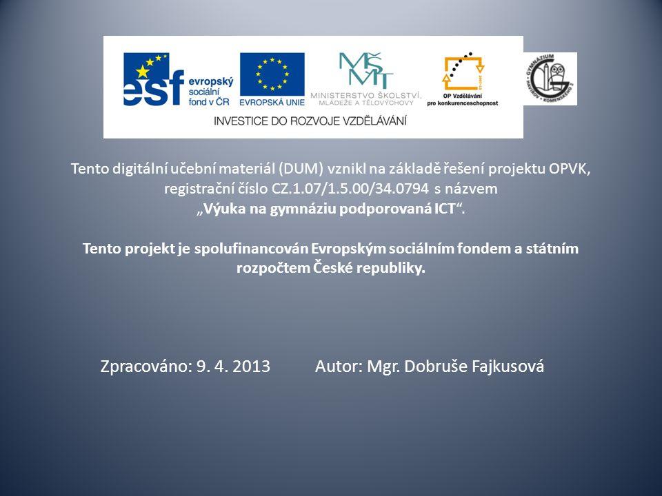 Zpracováno: 9. 4. 2013 Autor: Mgr. Dobruše Fajkusová
