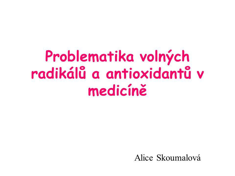 Problematika volných radikálů a antioxidantů v medicíně
