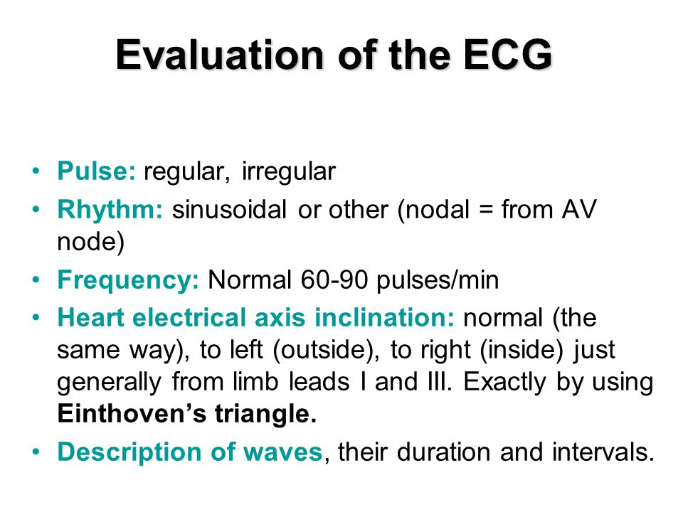 Evaluation of the ECG Pulse: regular, irregular