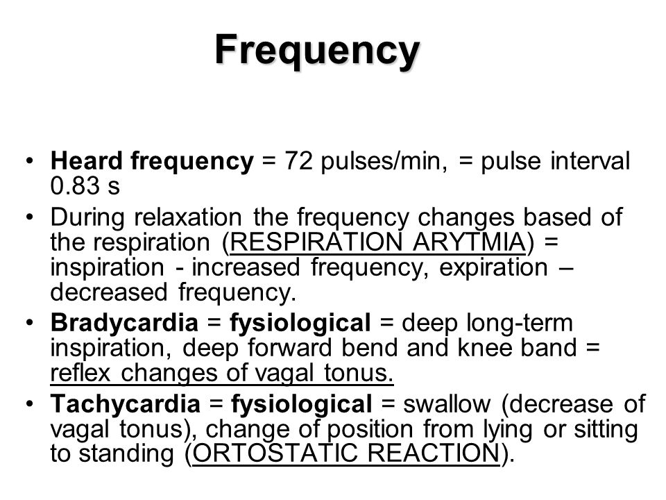 Frequency Heard frequency = 72 pulses/min, = pulse interval 0.83 s