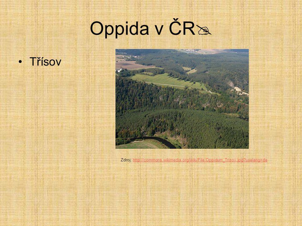 Oppida v ČR Třísov Zdroj: http://commons.wikimedia.org/wiki/File:Oppidum_Trisov.jpg uselang=de