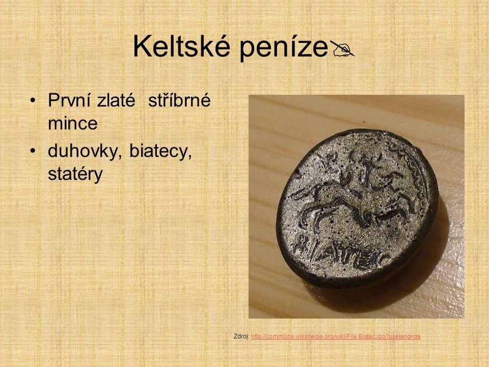 Keltské peníze První zlaté stříbrné mince duhovky, biatecy, statéry