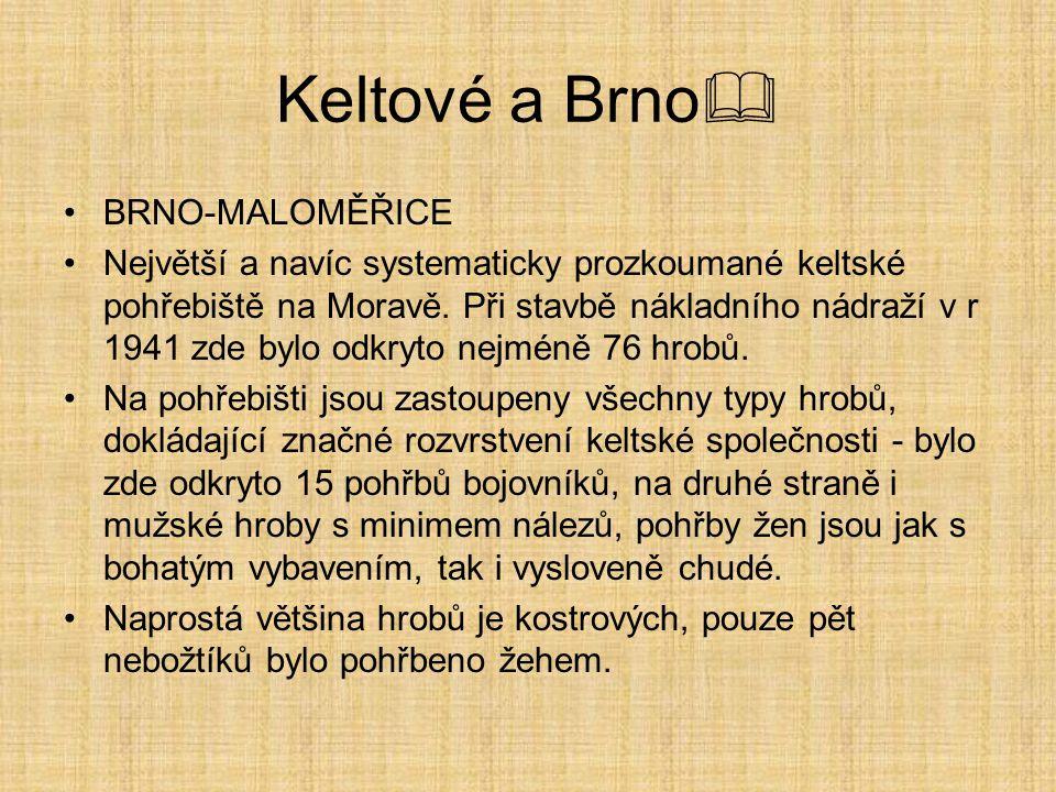Keltové a Brno BRNO-MALOMĚŘICE
