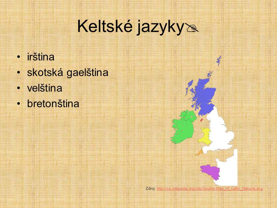 Keltské jazyky irština skotská gaelština velština bretonština