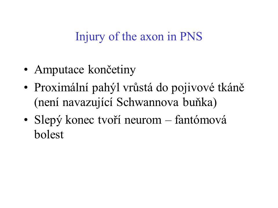 Injury of the axon in PNS