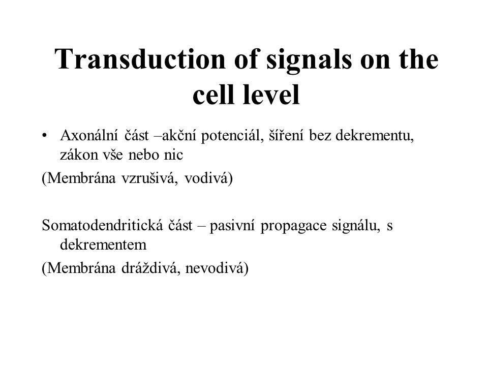 Transduction of signals on the cell level