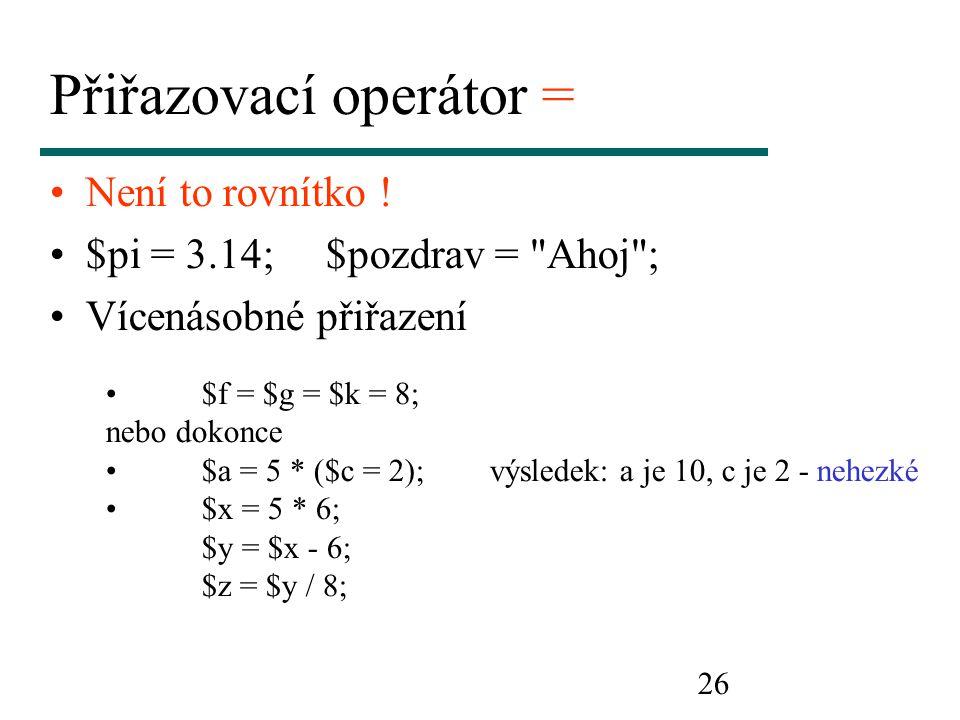 Přiřazovací operátor =