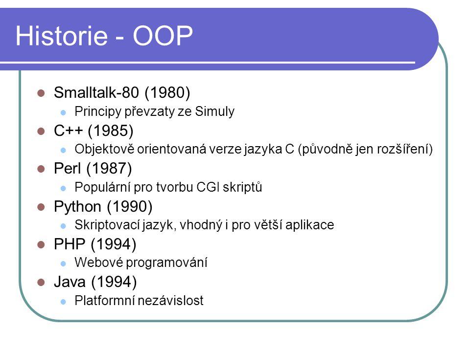 Historie - OOP Smalltalk-80 (1980) C++ (1985) Perl (1987)
