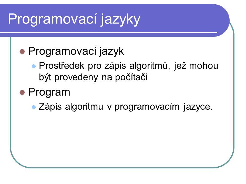 Programovací jazyky Programovací jazyk Program