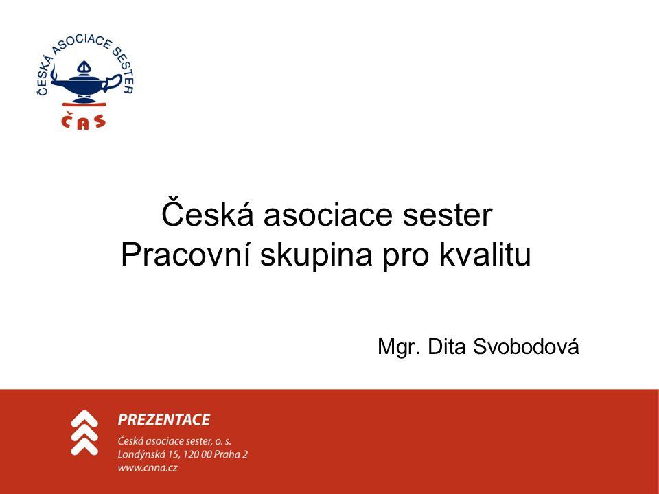 Česká asociace sester Pracovní skupina pro kvalitu