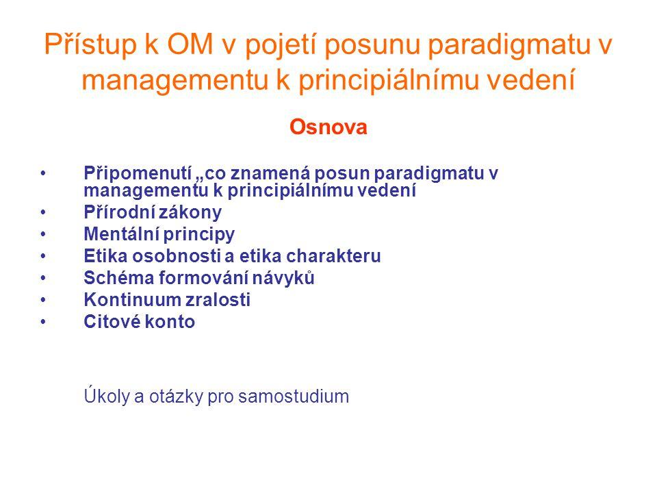 Přístup k OM v pojetí posunu paradigmatu v managementu k principiálnímu vedení