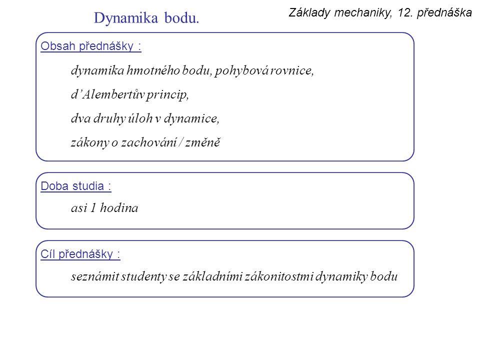 Dynamika bodu. dynamika hmotného bodu, pohybová rovnice,