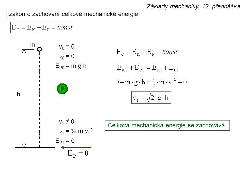 Celková mechanická energie se zachovává.
