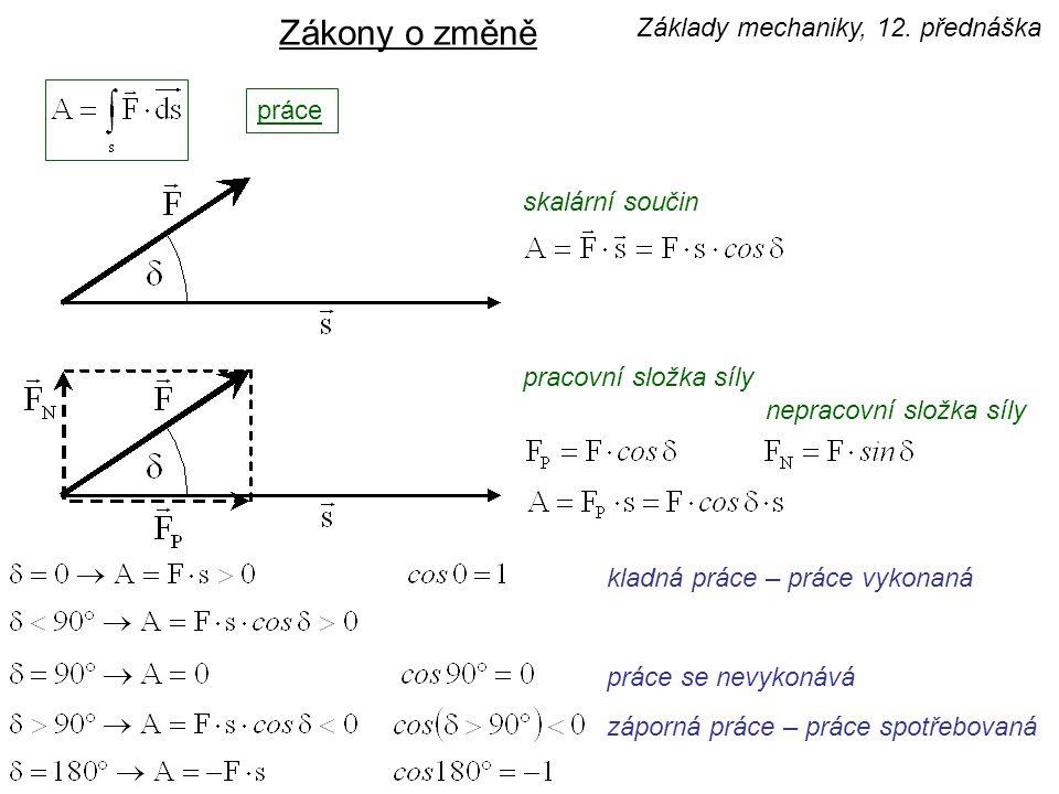 Zákony o změně Základy mechaniky, 12. přednáška práce skalární součin