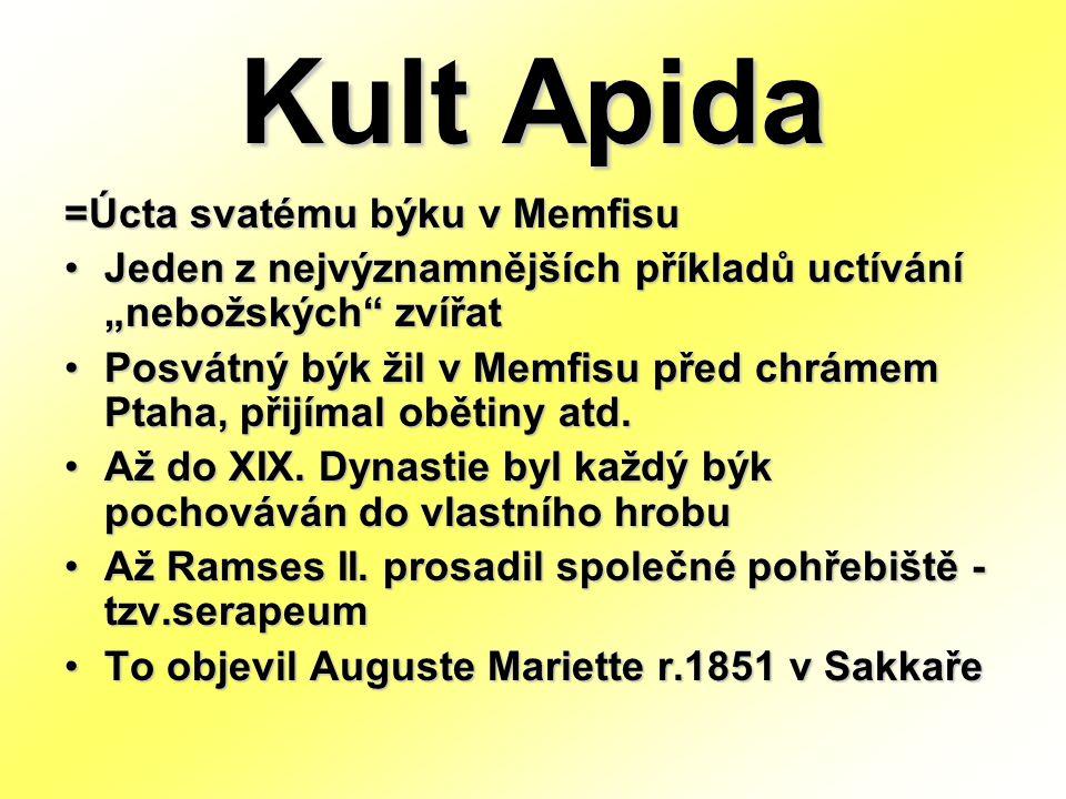 Kult Apida =Úcta svatému býku v Memfisu