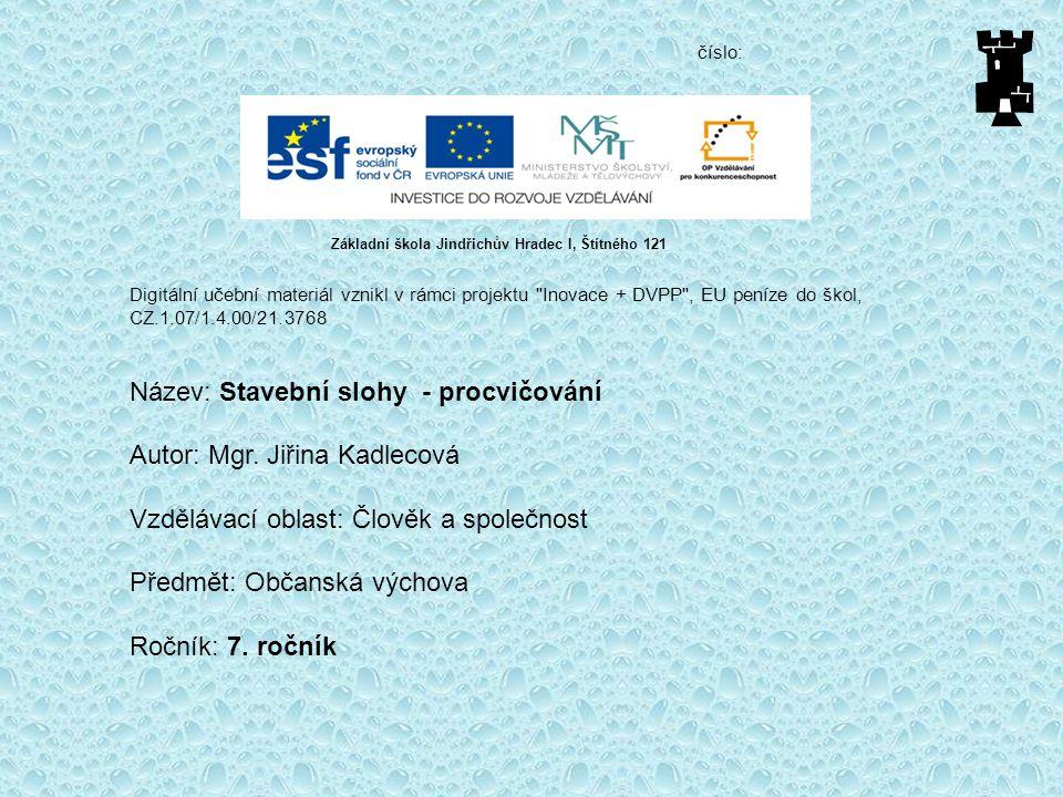 Název: Stavební slohy - procvičování Autor: Mgr. Jiřina Kadlecová