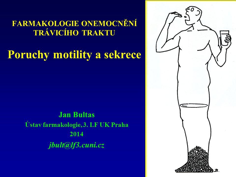 FARMAKOLOGIE ONEMOCNĚNÍ TRÁVICÍHO TRAKTU Poruchy motility a sekrece
