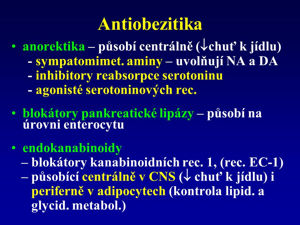 Antiobezitika anorektika – působí centrálně (chuť k jídlu)