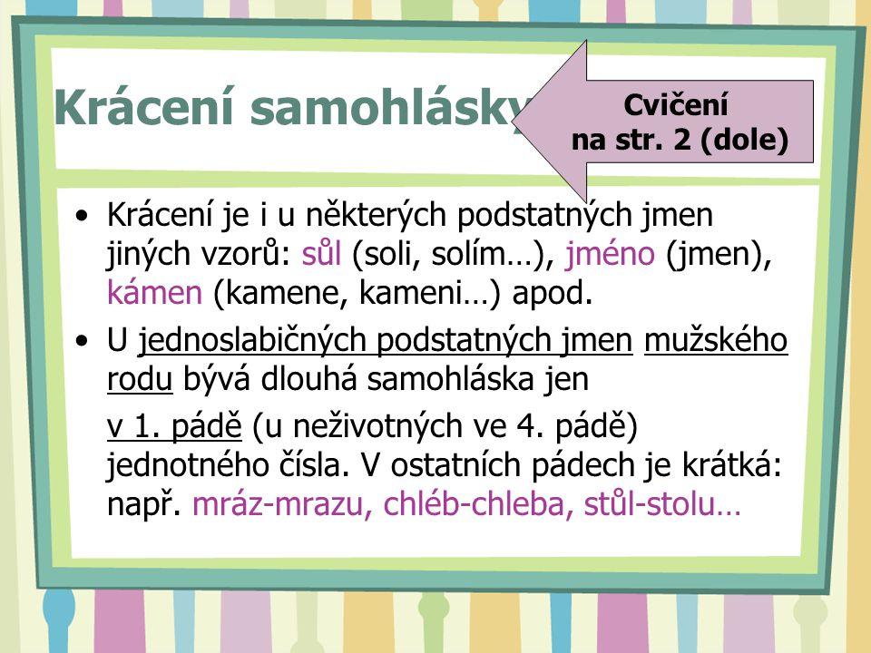 Cvičení na str. 2 (dole) Krácení samohlásky…