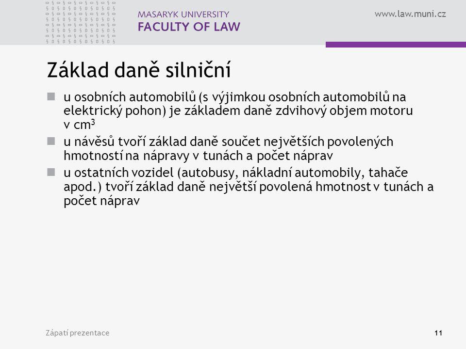 Základ daně silniční u osobních automobilů (s výjimkou osobních automobilů na elektrický pohon) je základem daně zdvihový objem motoru v cm3.