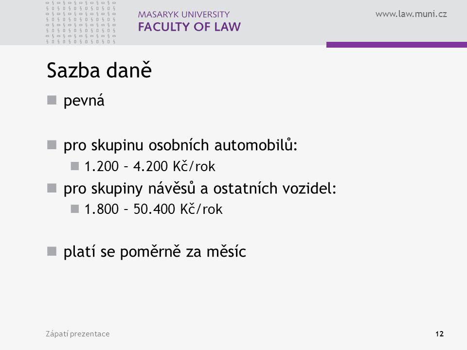 Sazba daně pevná pro skupinu osobních automobilů: