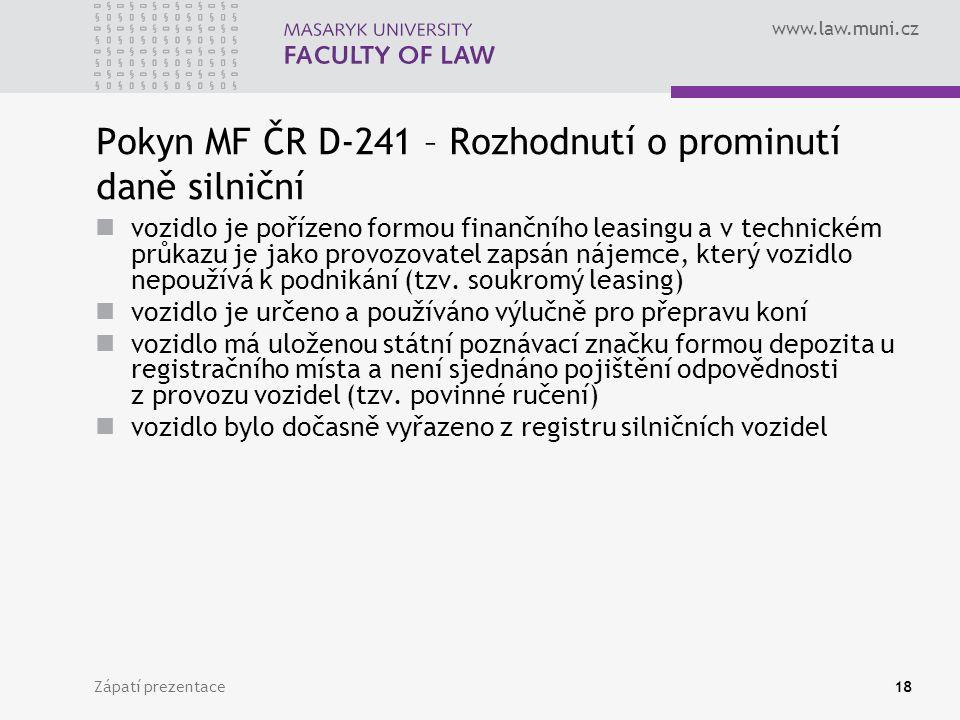 Pokyn MF ČR D-241 – Rozhodnutí o prominutí daně silniční
