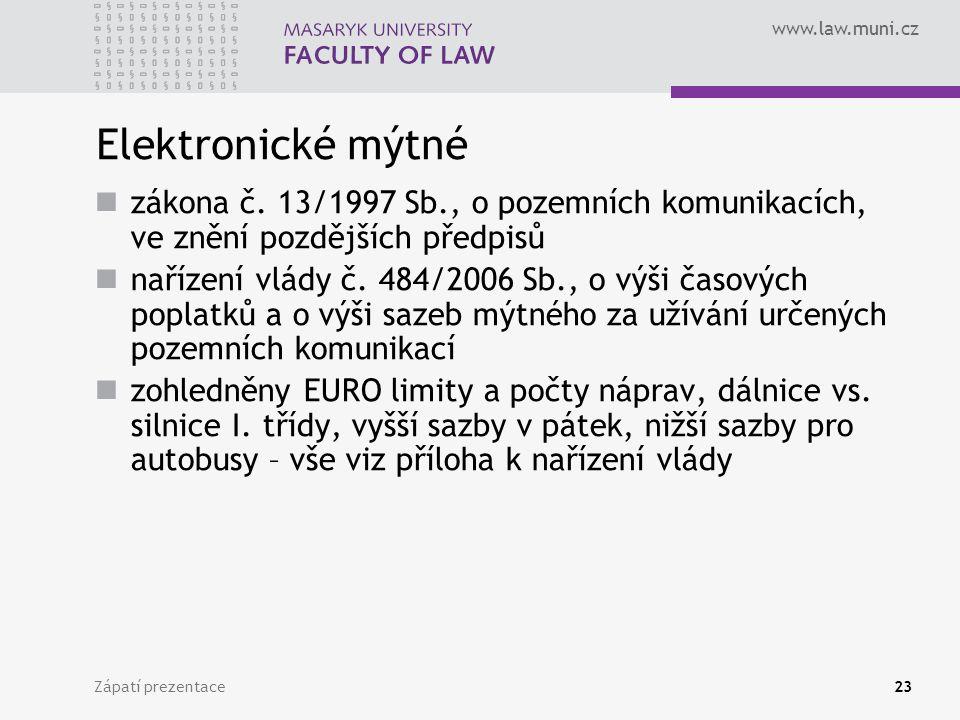 Elektronické mýtné zákona č. 13/1997 Sb., o pozemních komunikacích, ve znění pozdějších předpisů.
