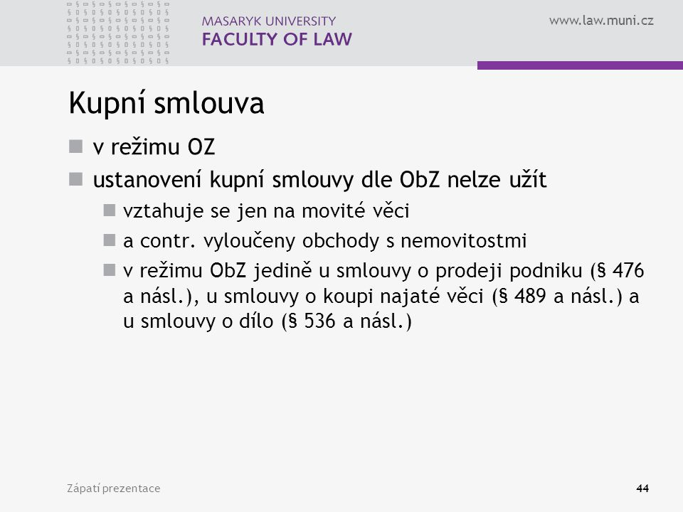 Kupní smlouva v režimu OZ ustanovení kupní smlouvy dle ObZ nelze užít