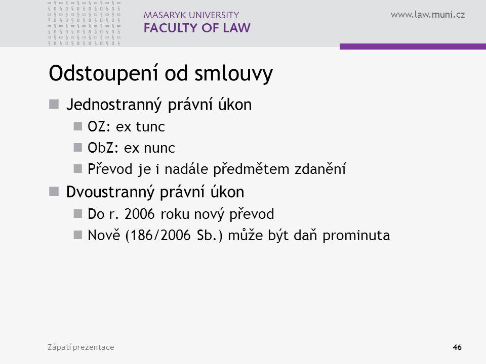 Odstoupení od smlouvy Jednostranný právní úkon Dvoustranný právní úkon