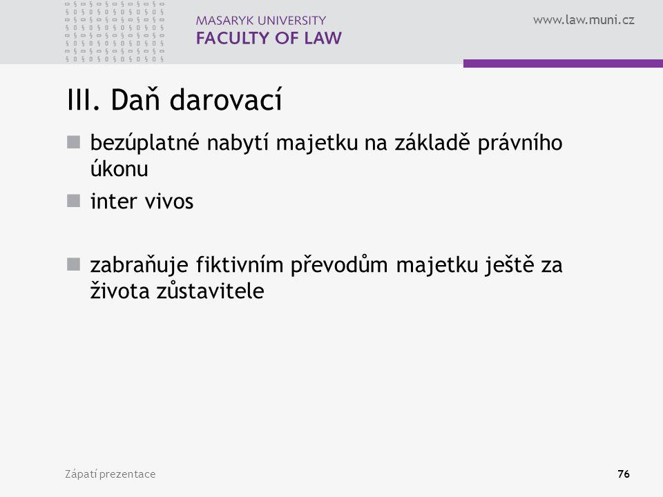 III. Daň darovací bezúplatné nabytí majetku na základě právního úkonu