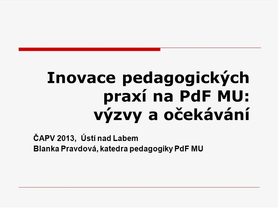 Inovace pedagogických praxí na PdF MU: výzvy a očekávání