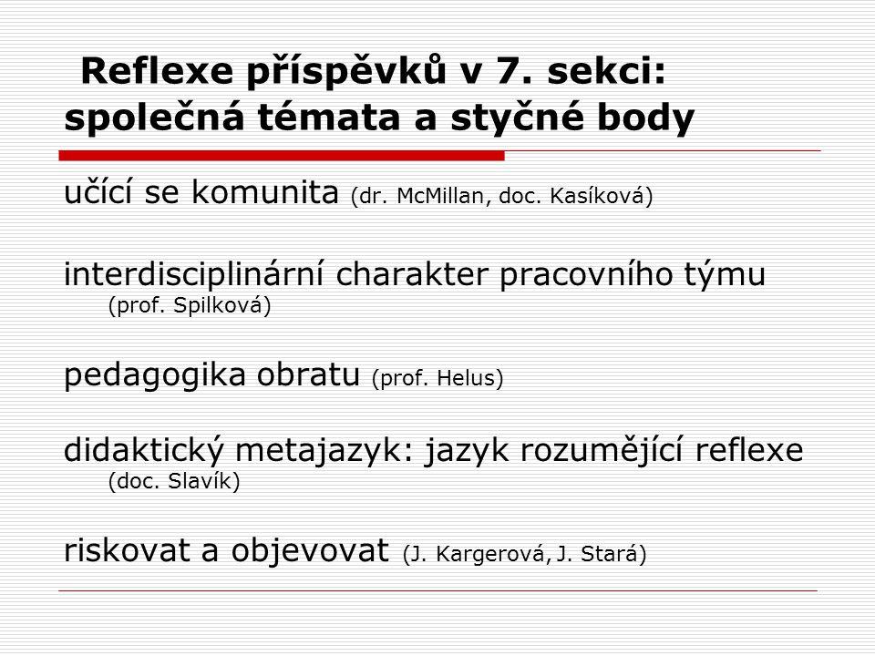 Reflexe příspěvků v 7. sekci: společná témata a styčné body